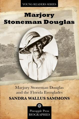 Cover image for the book Marjory Stoneman Douglas and the Florida Everglades