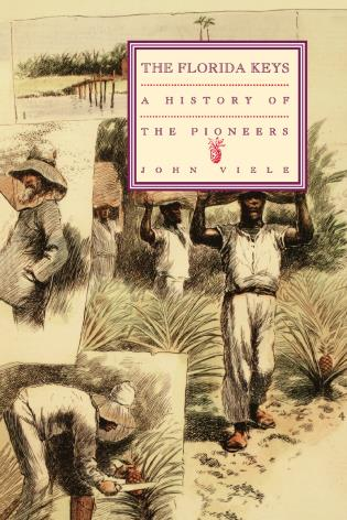 Cover image for the book A History of the Pioneers: The Florida Keys, Volume 1