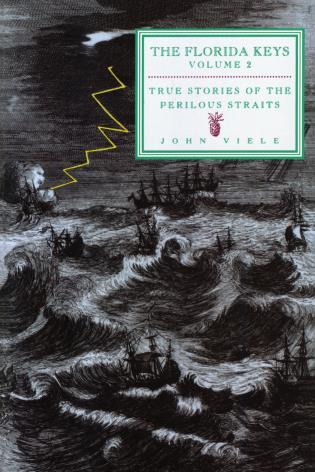 Cover image for the book True Stories of the Perilous Straits: The Florida Keys, Volume 2