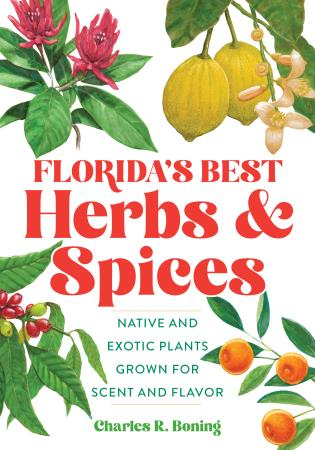 Cover image for the book Florida's Best Herbs and Spices: Native and Exotic Plants Grown for Scent and Flavor