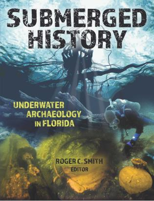 Cover image for the book Submerged History: Underwater Archaeology in Florida