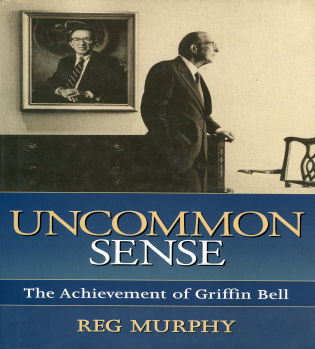 Cover image for the book Uncommon Sense: The Achievement of Griffin Bell