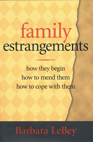 Cover image for the book Family Estrangements: How They Begin, How to Mend Them, How to Cope With Them