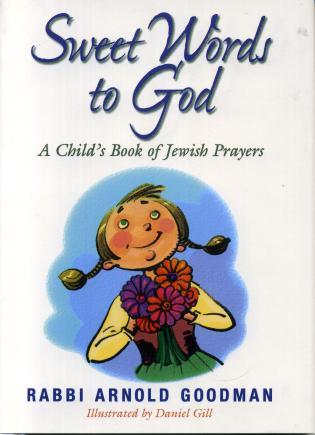 Cover image for the book Sweet Words to God: A Child's Book of Jewish Prayers