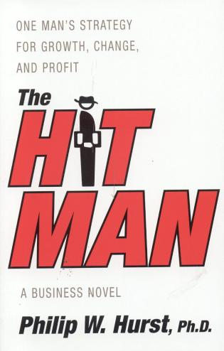 Cover image for the book The Hit Man: One Man's Strategy for Growth,Change and Profit