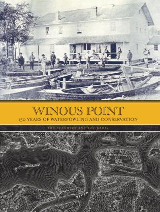 Cover image for the book Winous Point: 150 Years of Waterfowling and Conservation