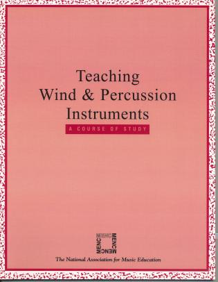 Cover image for the book Teaching Wind and Percussion Instruments: A Course of Study