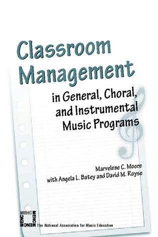 Cover image for the book Classroom Management in General, Choral, and Instrumental Music Programs
