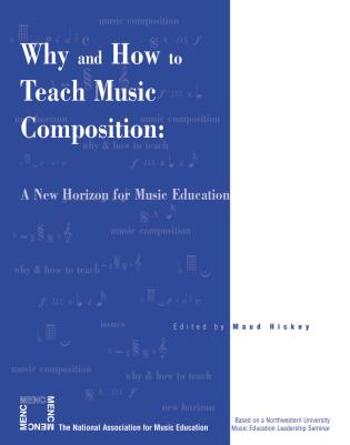 Cover image for the book Why and How to Teach Music Composition: A New Horizon for Music Education