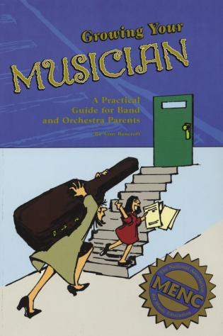 Cover image for the book Growing Your Musician: A Practical Guide for Band and Orchestra Parents