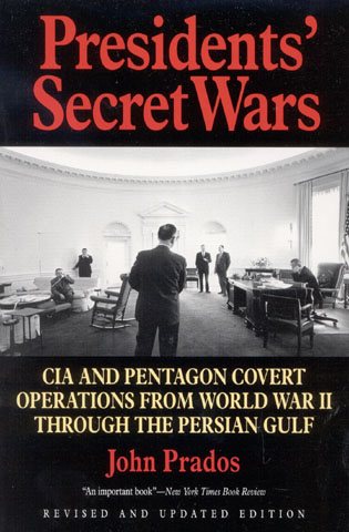 Cover image for the book Presidents' Secret Wars: CIA and Pentagon Covert Operations from World War II Through the Persian Gulf War