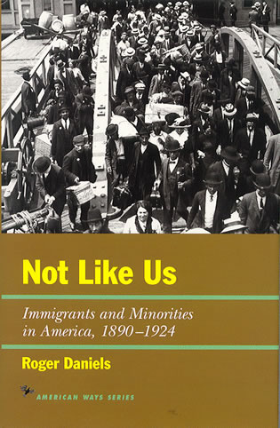Cover image for the book Not Like Us: Immigrants and Minorities in America, 1890–1924