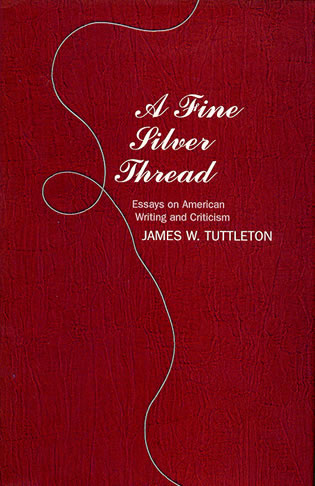 Cover image for the book A Fine Silver Thread: Essays on American Writing and Criticism