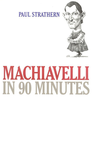 Cover image for the book Machiavelli in 90 Minutes