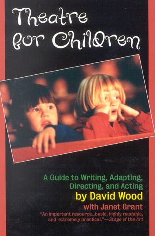 Cover image for the book Theatre for Children: A Guide to Writing, Adapting, Directing, and Acting