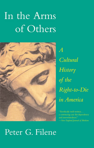 Cover image for the book In the Arms of Others: A Cultural History of the Right-To-Die in America