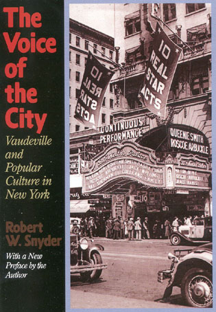 Cover image for the book The Voice of the City: Vaudeville and Popular Culture in New York