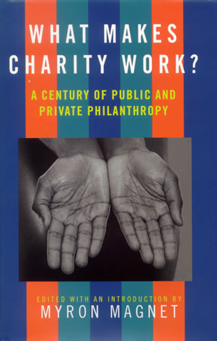 Cover image for the book What Makes Charity Work?: A Century of Public and Private Philanthropy