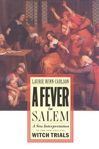 Cover image for the book A Fever in Salem: A New Interpretation of the New England Witch Trials