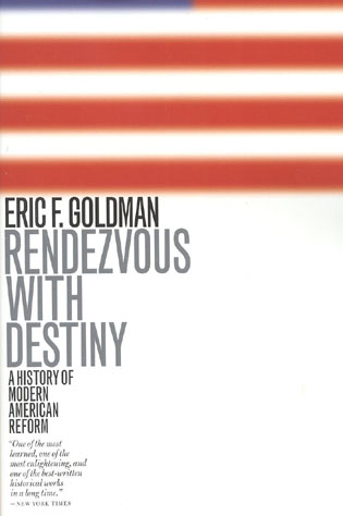 Cover image for the book Rendezvous with Destiny: A History of Modern American Reform