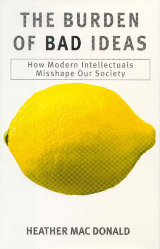 Cover image for the book The Burden of Bad Ideas: How Modern Intellectuals Misshape Our Society