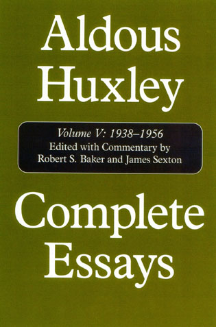 Cover image for the book Complete Essays: Aldous Huxley, 1938-1956, Volume V