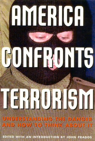 Cover image for the book America Confronts Terrorism: Understanding the Danger and How to Think About It