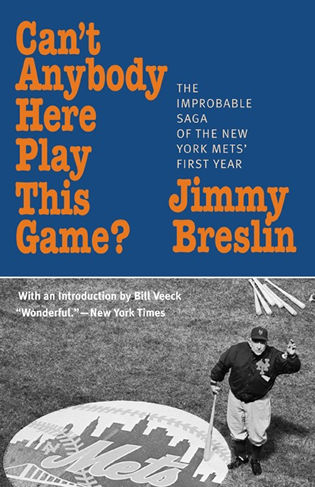 Cover image for the book Can't Anybody Here Play This Game?: The Improbable Saga of the New York Met's First Year