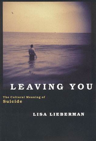 Cover image for the book Leaving You: The Cultural Meaning of Suicide