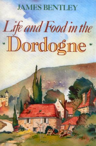 Cover image for the book Life and Food in the Dordogne