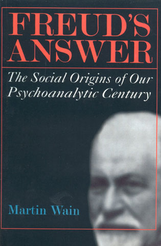Cover image for the book Freud's Answer: The Social Origins of Our Psychoanalytic Century