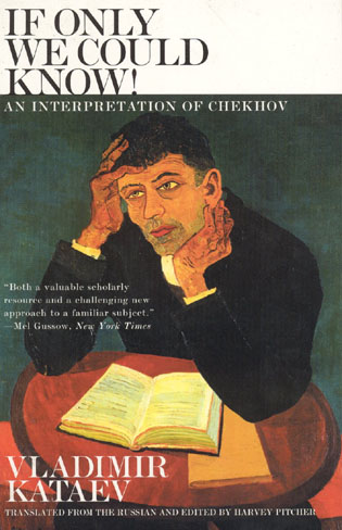 Cover image for the book If Only We Could Know!: An Interpretation of Chekhov