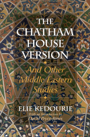Cover image for the book The Chatham House Version: And Other Middle Eastern Studies