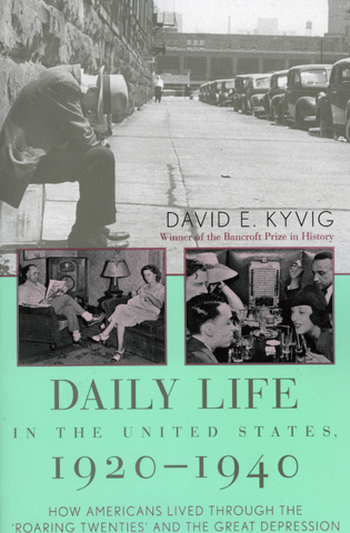 Cover image for the book Daily Life in the United States, 1920–1940: How Americans Lived Through the