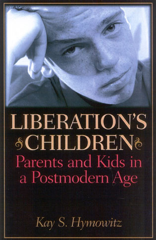 Cover image for the book Liberation's Children: Parents and Kids in a Postmodern Age