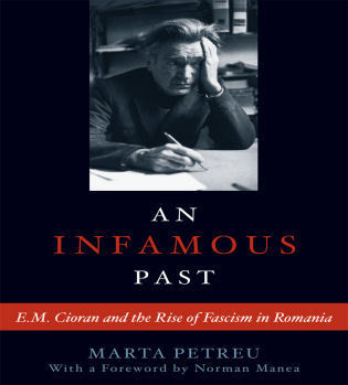 Cover image for the book An Infamous Past: E.M. Cioran and the Rise of Fascism in Romania