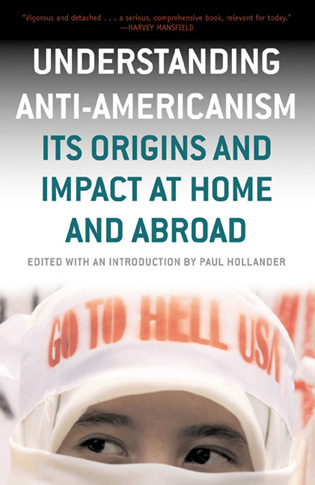 Cover image for the book Understanding Anti-Americanism: Its Orgins and Impact at Home and Abroad
