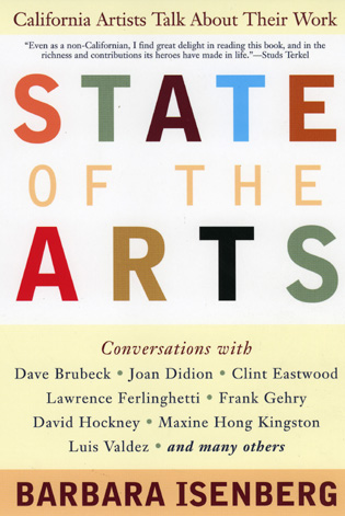 Cover image for the book State of the Arts: California Artists Talk About Their Work
