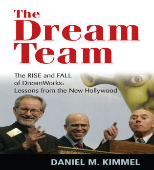 Cover image for the book The Dream Team: The Rise and Fall of DreamWorks and the Lessons of Hollywood