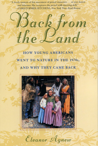 Cover image for the book Back from the Land: How Young Americans Went to Nature in the 1970s, and Why They Came Back