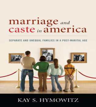 Cover image for the book Marriage and Caste in America: Separate and Unequal Families in a Post-Marital Age