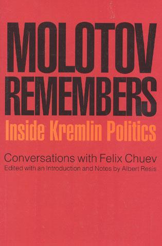Cover image for the book Molotov Remembers: Inside Kremlin Politics