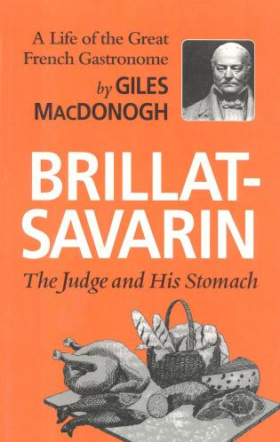Cover image for the book Brillat-Savarin: The Judge and His Stomach