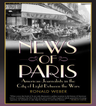 Cover image for the book News of Paris: American Journalists in the City of Light Between the Wars