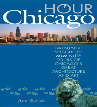 Cover image for the book Hour Chicago: Twenty-five 60-Minute Self-guided Tours of Chicago's Great Architecture and Art