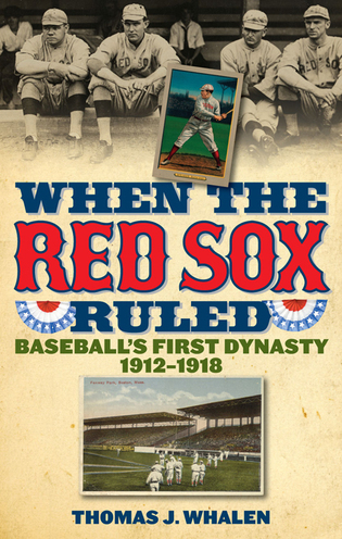 Cover image for the book When the Red Sox Ruled: Baseball's First Dynasty, 1912-1918