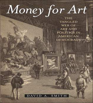 Cover image for the book Money for Art: The Tangled Web of Art and Politics in American Democracy