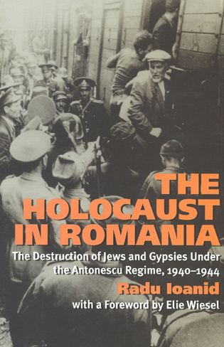 Cover image for the book The Holocaust in Romania: The Destruction of Jews and Gypsies Under the Antonescu Regime, 1940-1944