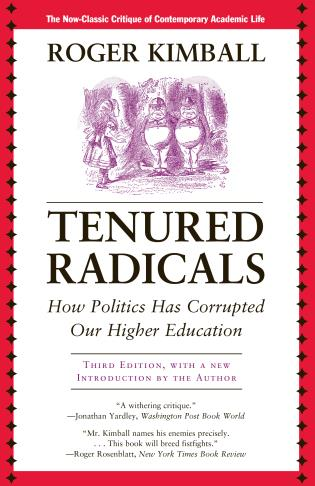 Cover image for the book Tenured Radicals: How Politics Has Corrupted Our Higher Education, 3rd Edition
