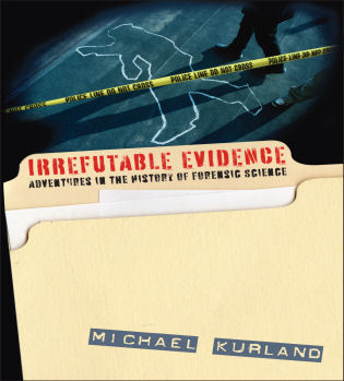 Cover image for the book Irrefutable Evidence: A History of Forensic Science
